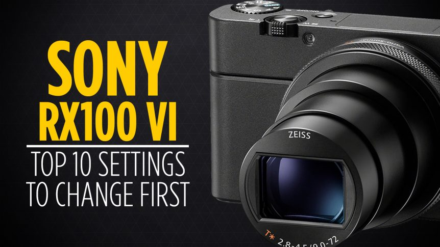 Sony RX100 VI - 10 Settings to Change First Thumb